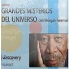 Grandes Misterios del Universo con Morgan Freeman