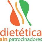 Podcast - Dietética Sin Patrocinadores