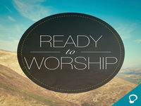 """""""Come Thou Fount Of Every Blessing"""" (Ready to Worship S7E14)"""