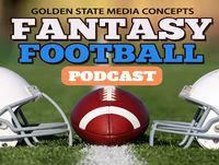 GSMC Fantasy Football Podcast Episode 115: Outlook for Fantasy Stars (6-21-2018)
