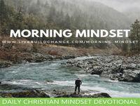 06-23-18 Morning Mindset Christian Daily Devotional