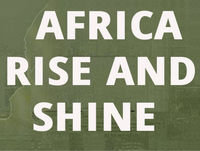 Africa Rise and Shine