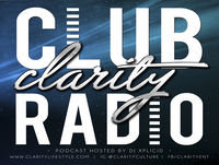 Club Clarity Radio // Ep. 84
