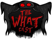 The What Cast #338 - Human Sacrifice At CERN