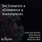 #EnCrisis 08: Del Comercio a eCommerce y Marketplaces