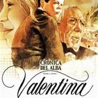Valentina. Crónica del Alba, 1ª Parte (1982) #Drama #Romance #Infancia #peliculas #audesc #podcast