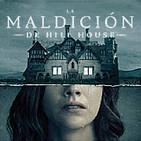 LODE 9x09 –Archivo Ligero– La MALDICIÓN de HILL HOUSE