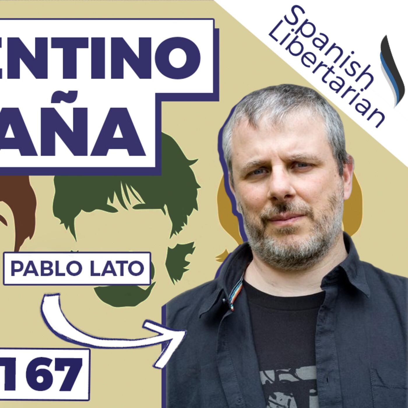 #167   Un Argentino viviendo en España, con Pablo Lato