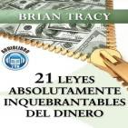 21 Leyes Absolutamente Inquebrantables Del Dinero. Completo.