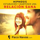 Establecer y mantener una relación sana: nueva hipnosis