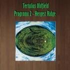 Tertulias Oldfield - Programa 2 - Hergest Ridge
