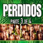 LODE 4x33 especial PERDIDOS – LOST parte 3 de 4
