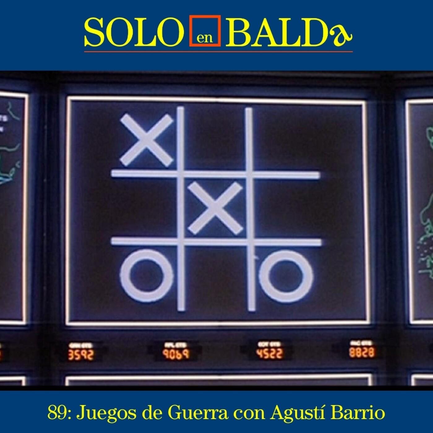 89: Juegos de Guerra con Agustí Barrio