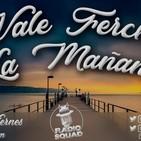 Vale Fercha la Mañana 3 mayo 2018