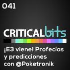 Nuestras predicciones y todo lo que sabemos sobre E3 2018 | Criticalbits 041
