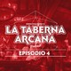 La Taberna Arcana Episodio 4: El Terrible 2020