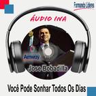 Você Pode Sonhar Todos Os Dias - Jose Bobadilla