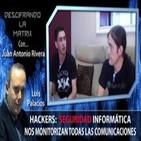 Seguridad Informática, nos monitorizan las comunicaciones... Juan A. Rivera y Youcef Bajaja – Matrix