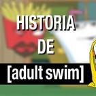DESMADRugada (2020) - 009 - La Historia de Adult Swim y Su Regreso En Warner Bros.