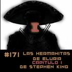 #171 Las hermanitas de Eluria (Capitulo 1) de Stephen King