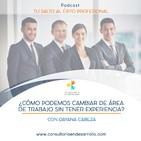 E23- ¿Cómo podemos cambiar de área de trabajo sin tener experiencia? con Dayana Cabeza