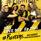 Ep.1901 #Fighters Mujeres Programadoras - ADA LOVE DEV