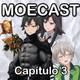 Moecast N° 3: Mi Comedia Romántica se Volvió un Podcast