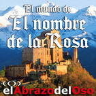 El Abrazo del Oso - El mundo de El nombre de la Rosa