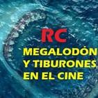 RC (4x04) | Especial tiburones en el cine (Estreno Megalodón)