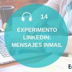 Experimento LinkedIn: cómo utilizar los mensajes Inmail de forma efectiva