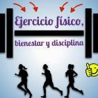 Ejercicio físico, bienestar y disciplina [Artículo leído del blog]
