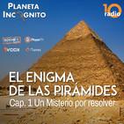 1x08 El ENIGMA DE LAS PIRÁMIDES DE EGIPTO