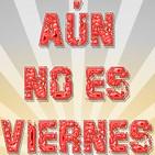 ¡Aún no es viernes! | 20/01/2020