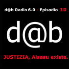 dab radio 6.0 episodio 10 JUSTIZIA, Alsasua existe