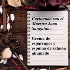 Receta afrodisíaca del Maestro Juan Sanguino: 'Crema de espárragos y espuma de salmón ahumado'