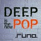 DEEP is the new POP