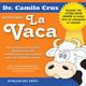 Audiolibro La Vaca Parte 1 by Dr. Camilo Cruz