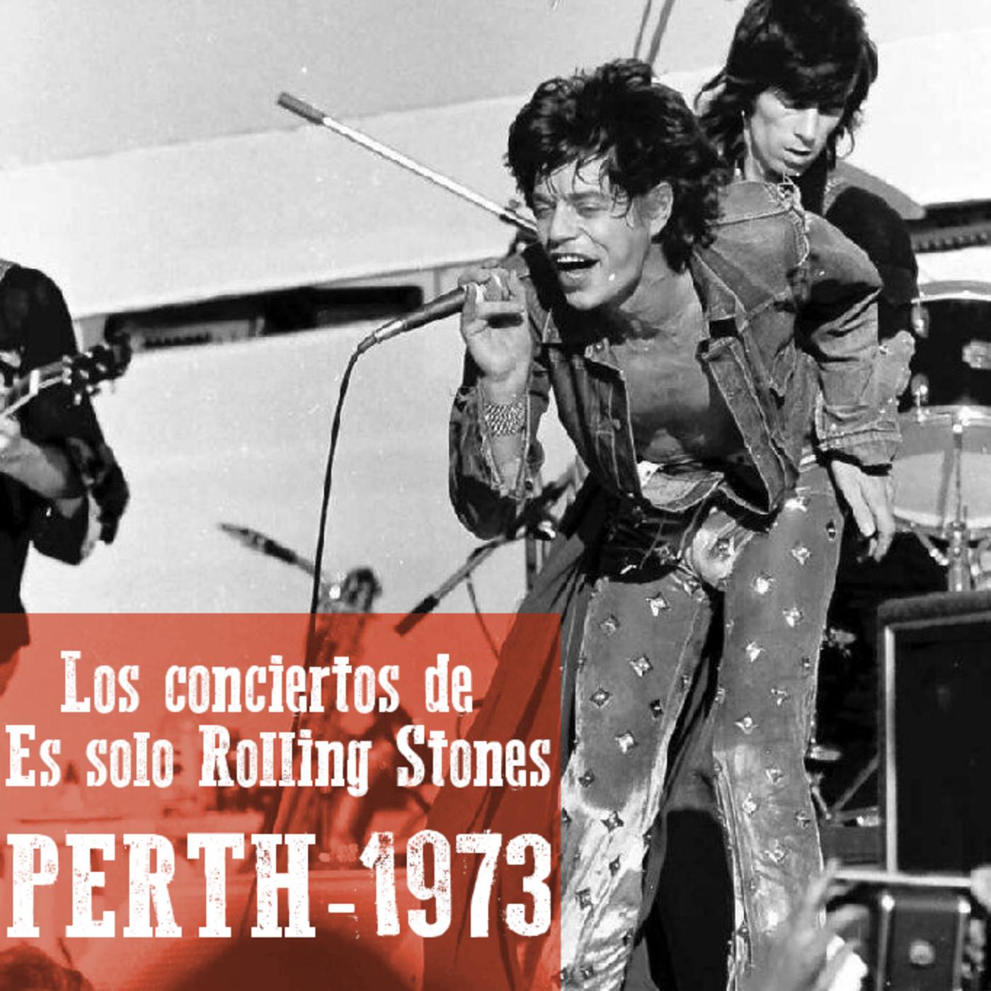 PERTH 1973 - Los conciertos de Es solo Rolling Stones