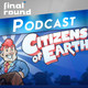 Final Round # 149 – Citizens of Earth y Uncharted Golden Abyss