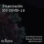 #EnCrisis 07: Cómo conseguir financiación ICO COVID-19 con José María Casero