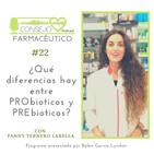 #22. ¿Qué diferencias hay entre prObióticos y prEbioticos? - Con Fanny Terrón Labella