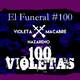 100 VIOLETAS. El Funeral de las Violetas