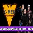 Los Guardianes de Gotham 3x20 - X-MEN: Fénix Oscura