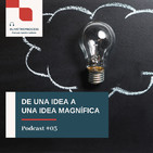 #03 De una Idea a una Idea Magnífica