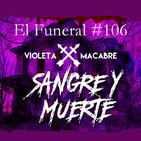 SANGRE Y MUERTE. El Funeral de las Violetas 7/05/2019