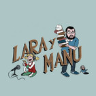 Lara y Manu EL PODCAST 03
