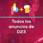 Todos los anuncios de D23 | Pixelbits con Cerveza