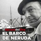 El Abrazo del Oso - Pablo Neruda y los refugiados de la Guerra Civil Española