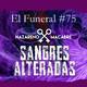 SANGRES ALTERADAS. El Funeral de las Violetas 20/03/2018