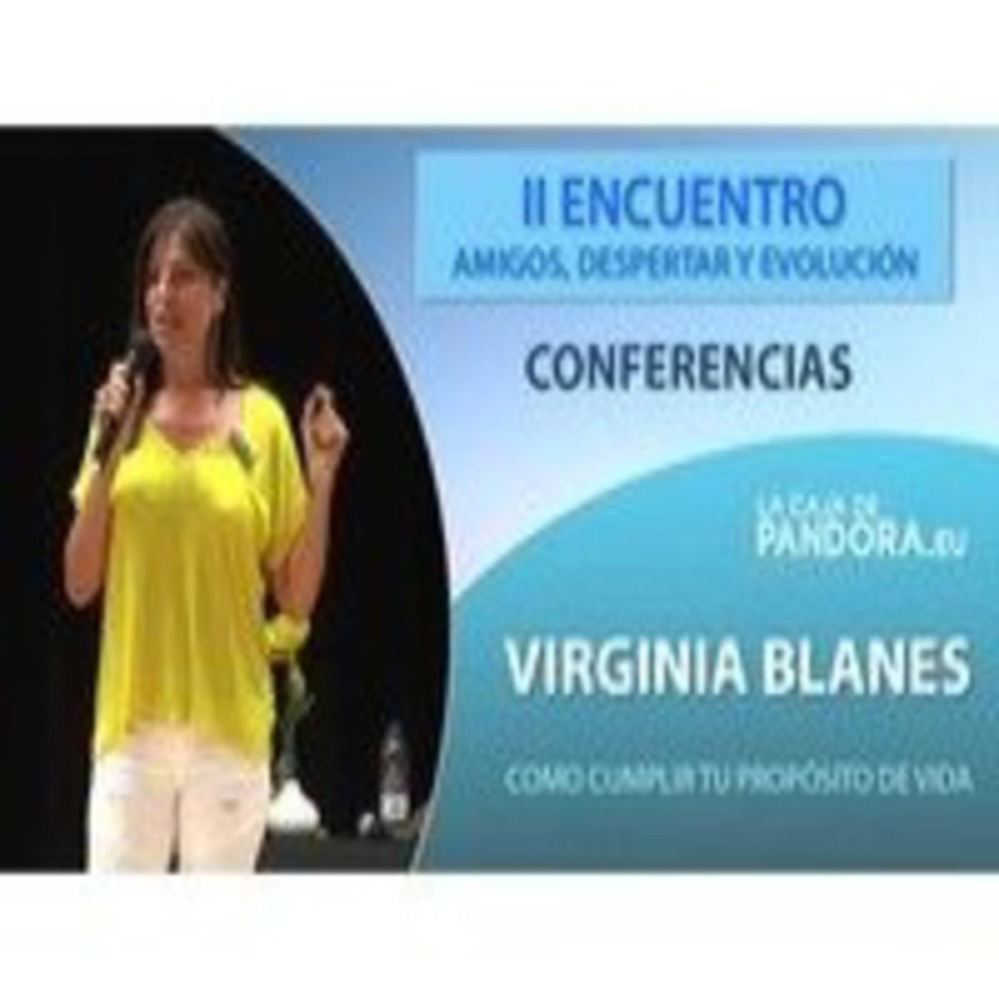 Como cumplir tu propósito de vida – Virginia Blanes… II ENCUENTRO AMIGOS, DESPERTAR Y EVOLUCIÓN